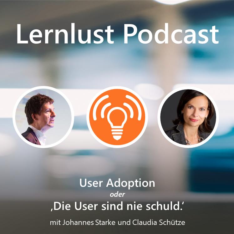 LERNLUST #8 // User Adoption oder 'Der User ist nie schuld.'
