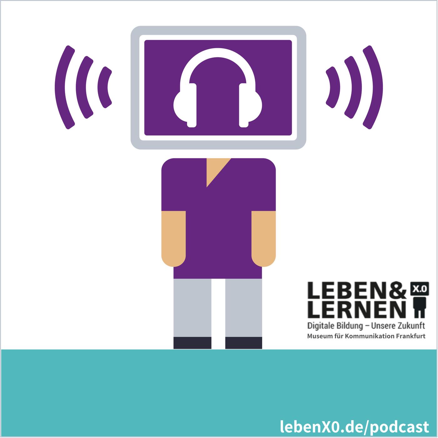 Leben X.0 - Der Erklärpodcast zum Digitalen Wandel