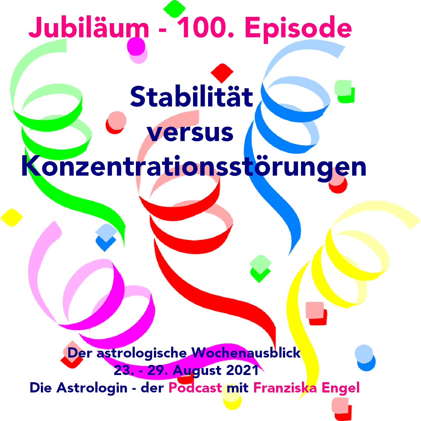 Jubiläum - 100. Episode - Stabilität versus Konzentrationsstörungen