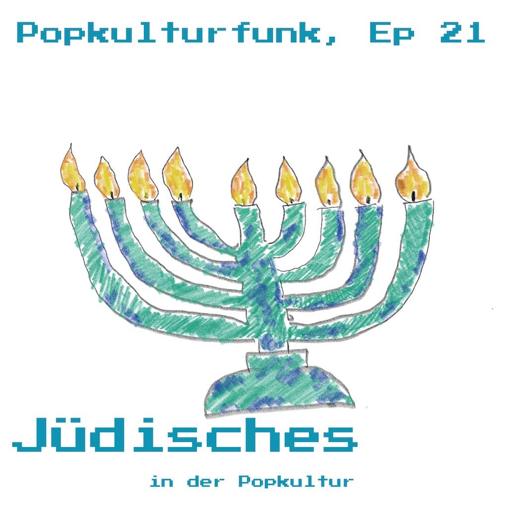 Episode 21: Jüdisches in der Popkultur