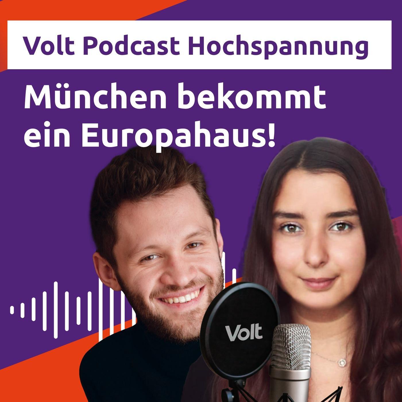 München bekommt ein Europahaus! - Wer macht Politik für die Zukunft? - Hochspannung Podcast
