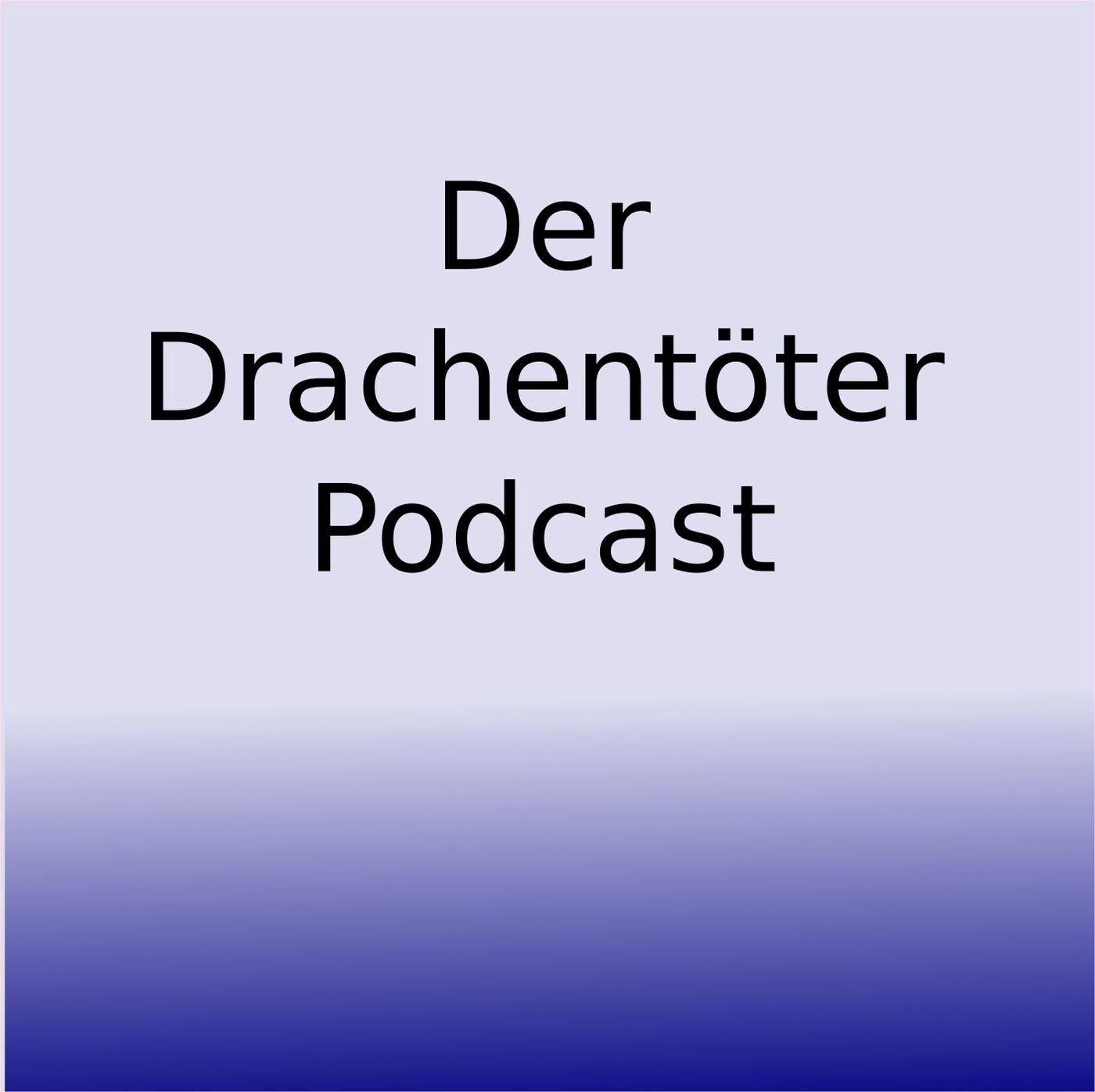 Der Drachentöter Podcast