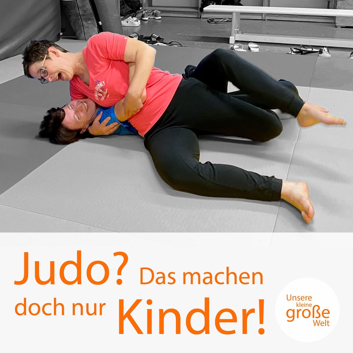 Judo? Das machen doch nur Kinder!