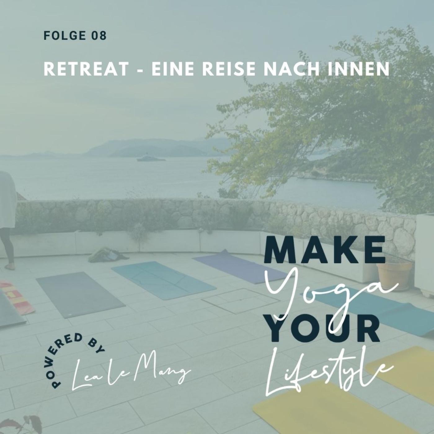 08 - Retreat – Eine Reise nach Innen