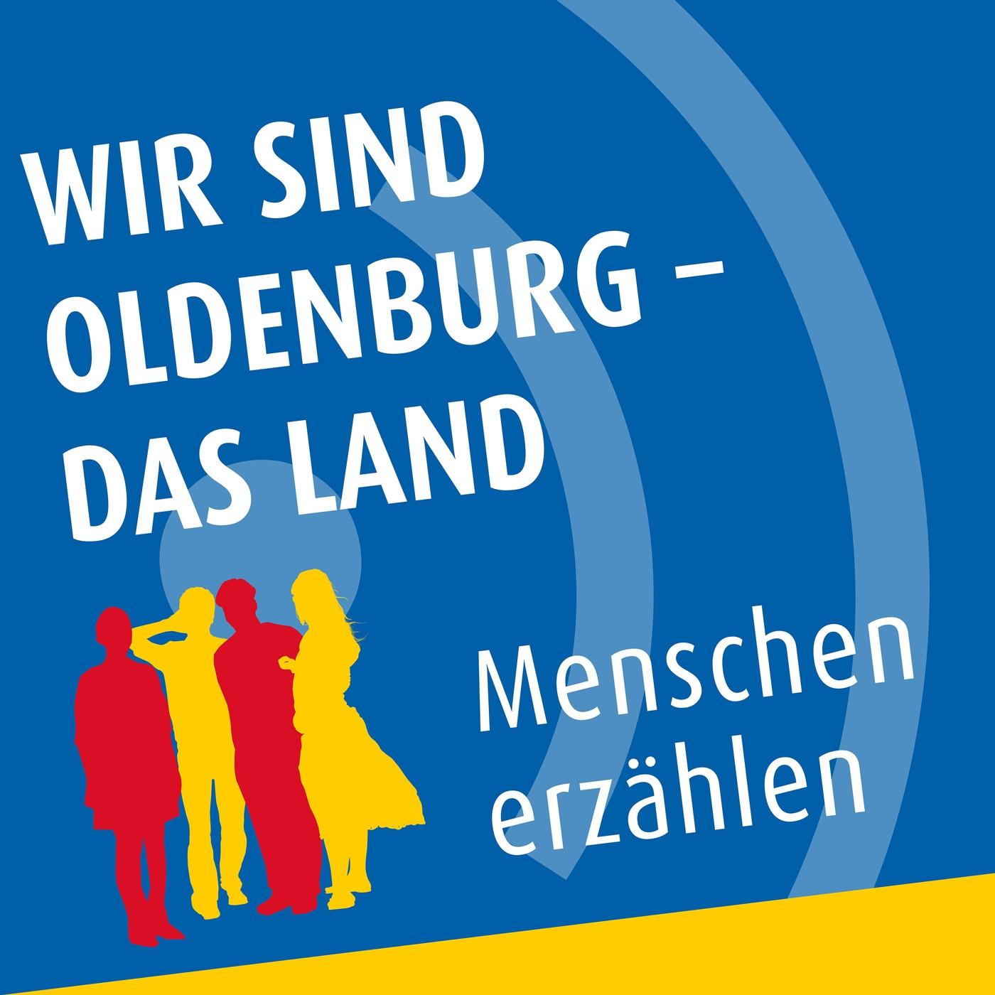 Wir sind Oldenburg das Land - Menschen erzählen