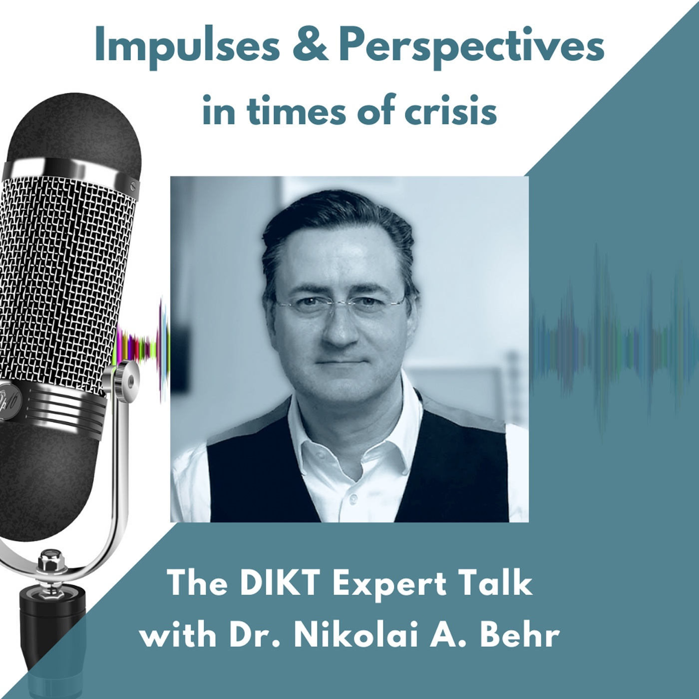 Impulses & Perspectives - The DIKT Expert Talk in Times of Crisis