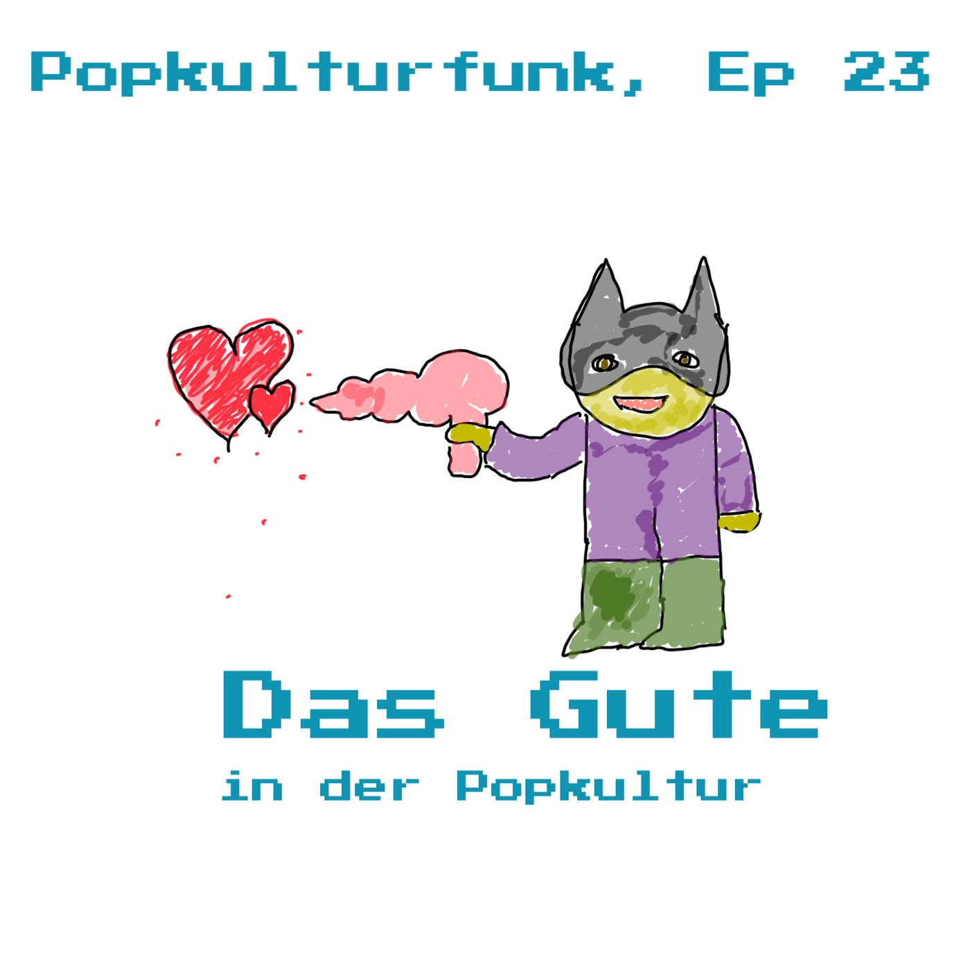 Episode 23: Das Gute