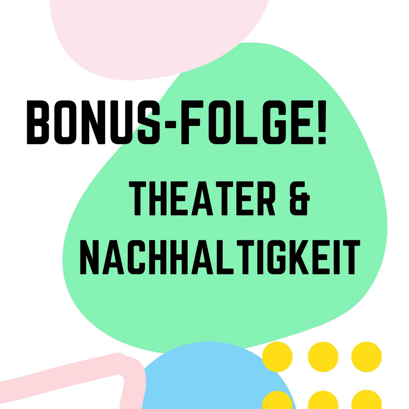 Bonus-Folge: Theater & Nachhaltigkeit