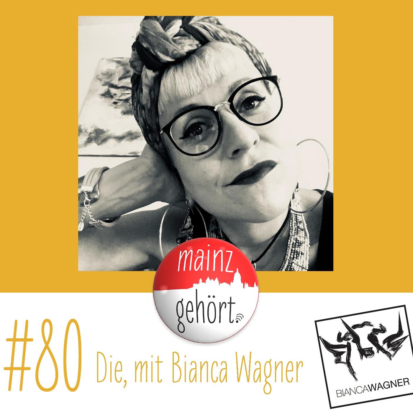 #80 Die, mit Bianca Wagner