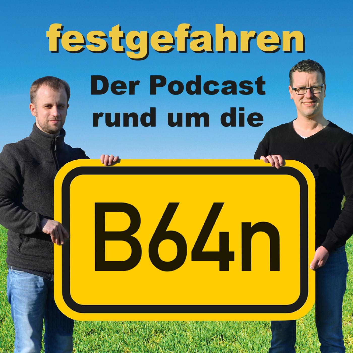 festgefahren- Der Podcast rund um die B64n