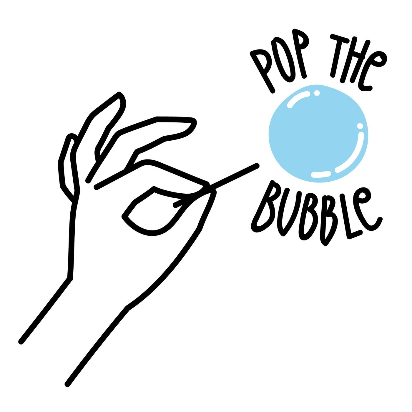 Pop the Bubble