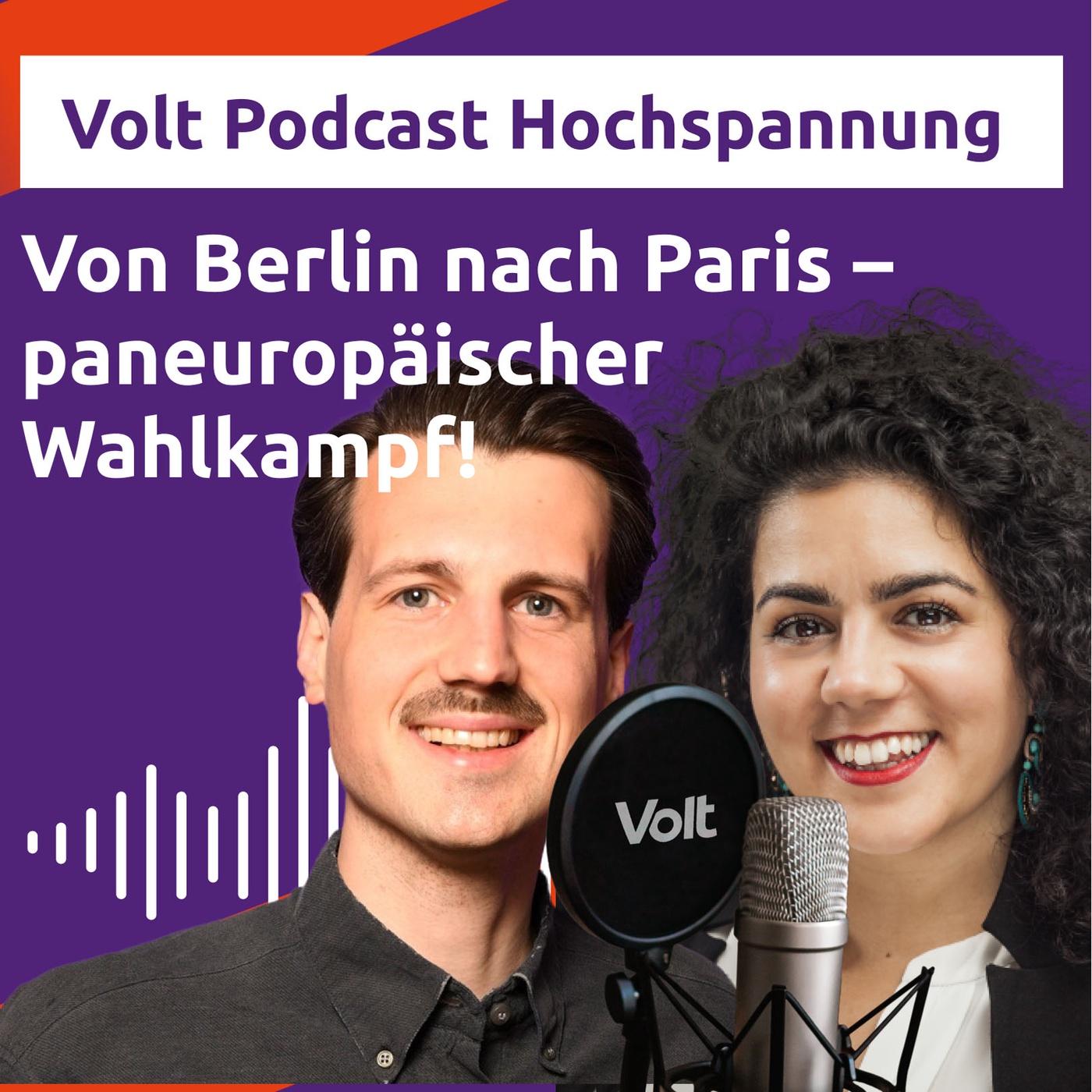 Von Berlin nach Paris - paneuropäischer Wahlkampf! - Hochspannung Podcast