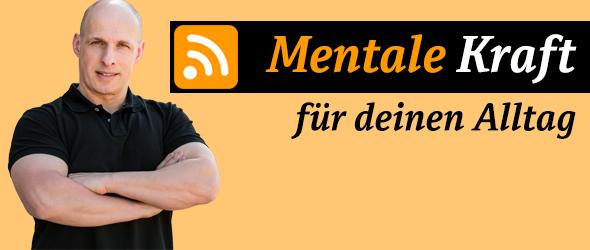 Mentale Kraft für deinen Alltag