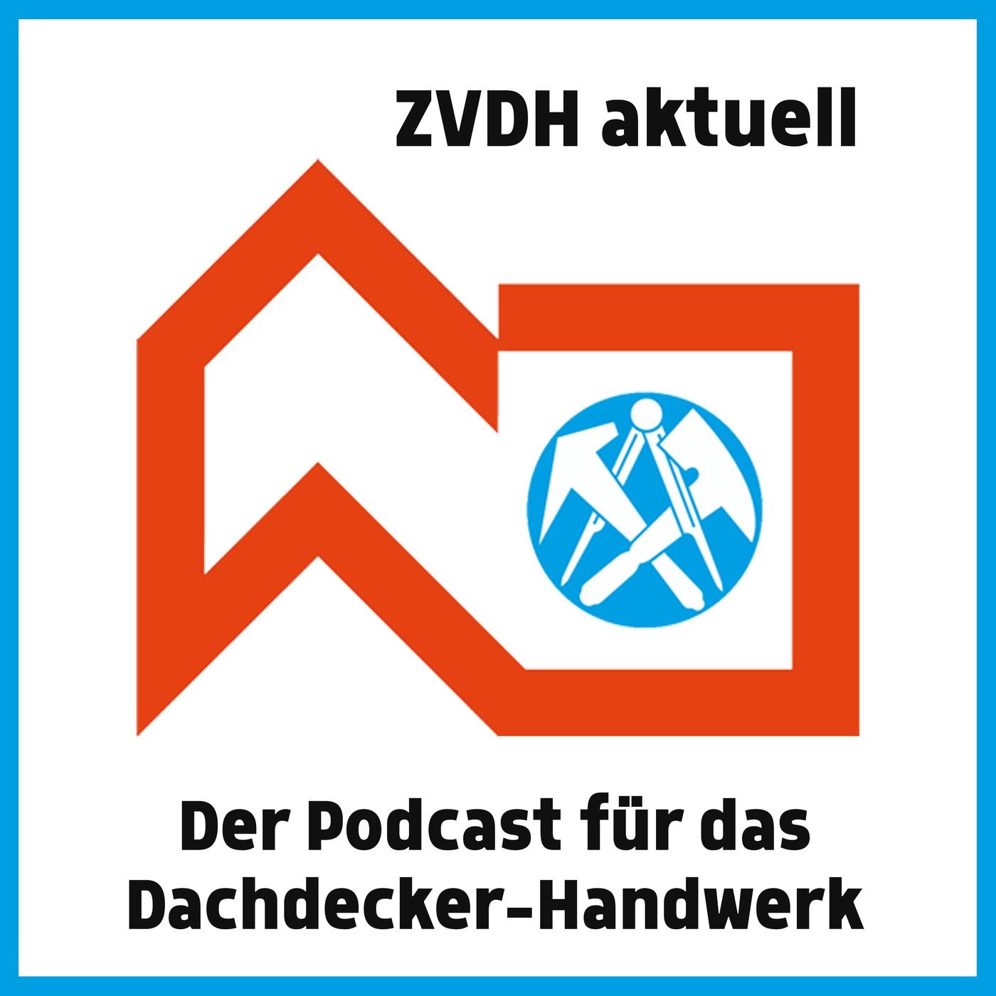 ZVDH aktuell - Der Info-Podcast für Dachdecker