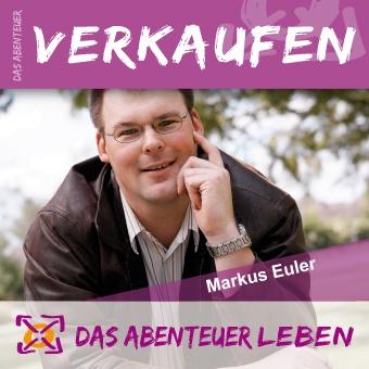 Das Abenteuer Verkaufen (Markus Euler)