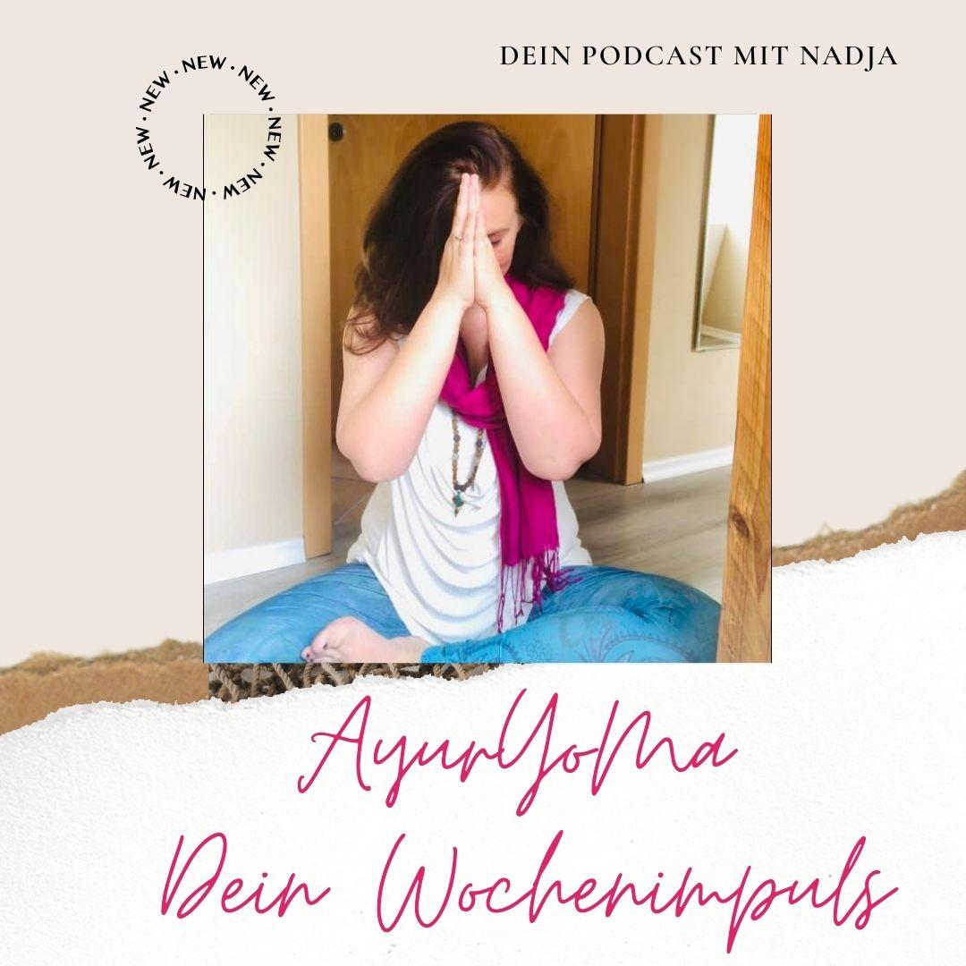 Intro 1: Für alle Freunde von AyurYoMa - der Auftakt zu Deinem Wochenimpuls