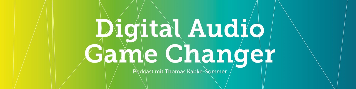 Der digitale Audio Game Changer Podcast von Crossplan Deutschland