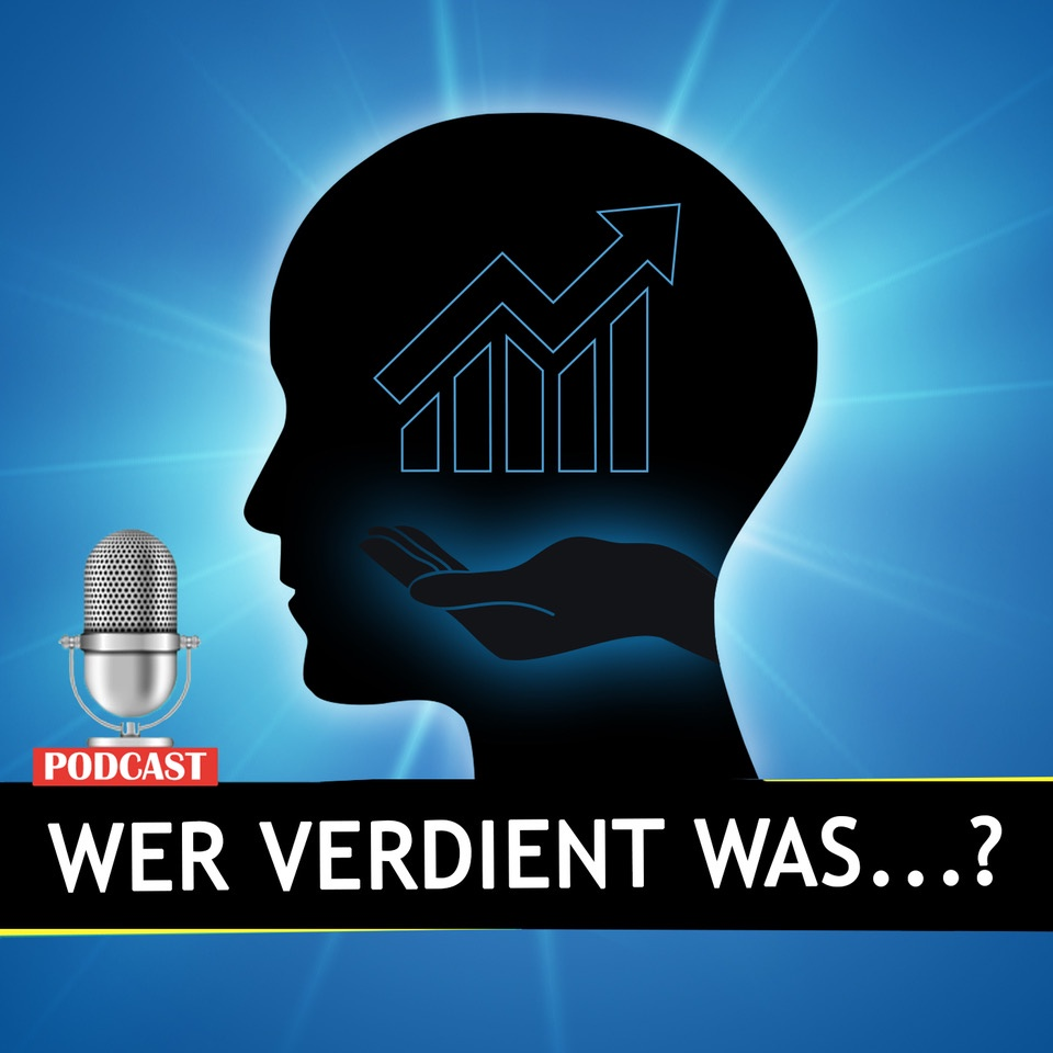 Wer verdient was...? Der Vermögens- und Einkommensanalysen Podcast