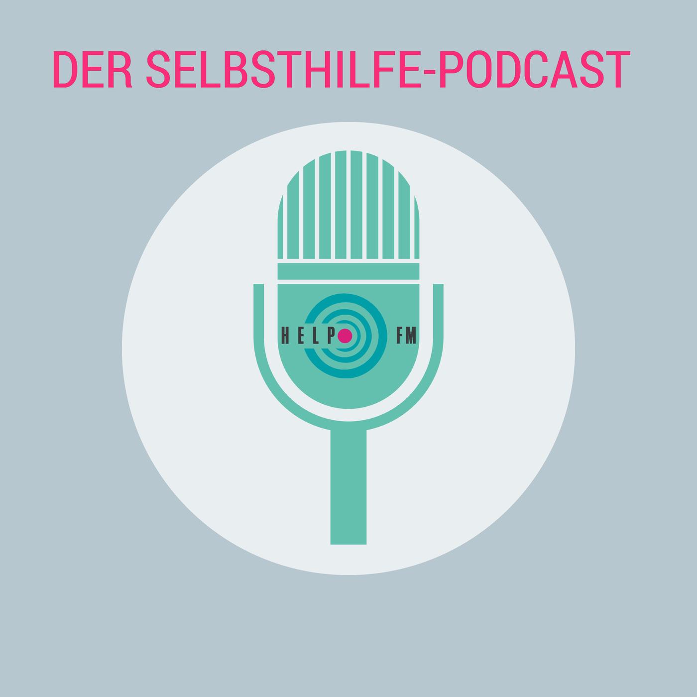 HELP FM - Der Selbsthilfe-Podcast