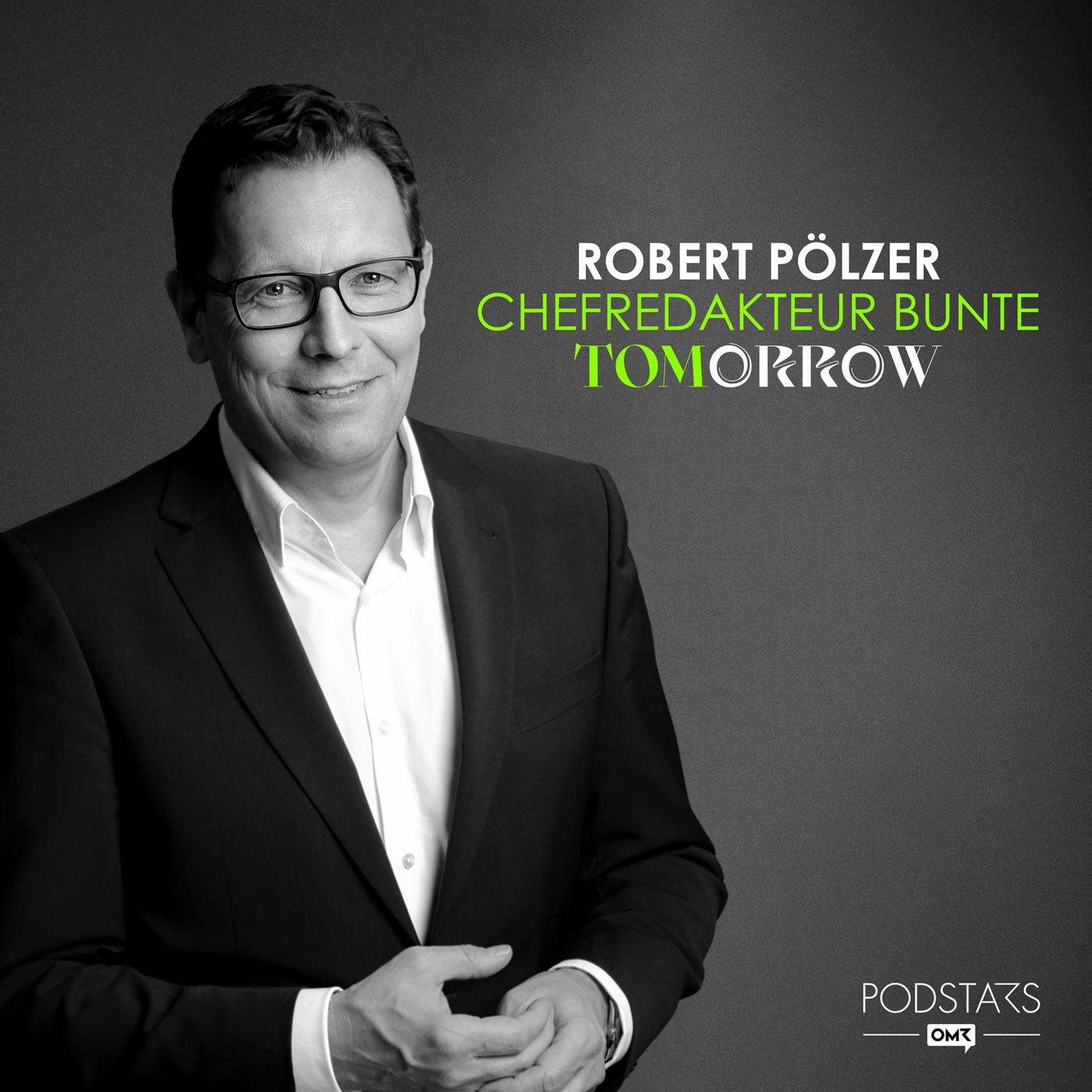 Perfektes People-Business – mit Robert Pölzer, BUNTE- Chefredakteur