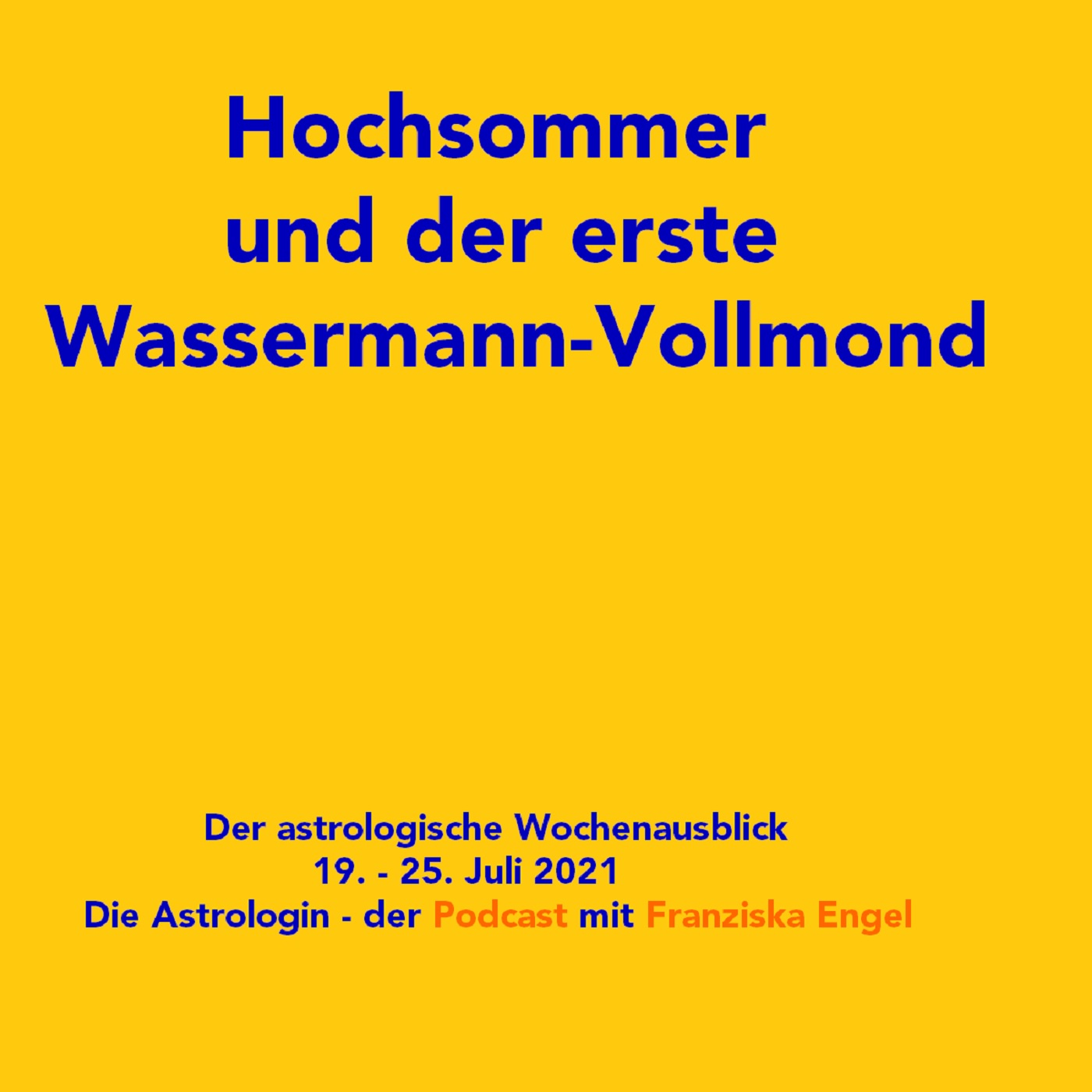 Hochsommer und der erste Wassermann-Vollmond