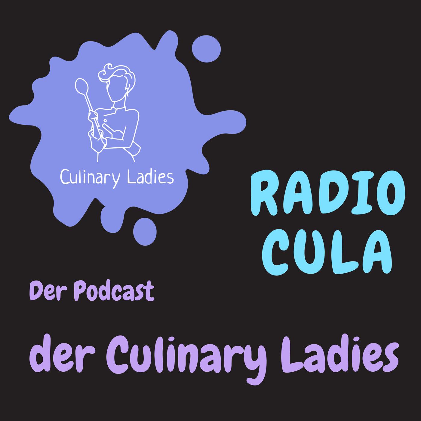 Radio CuLa - Podcast der Culinary Ladies