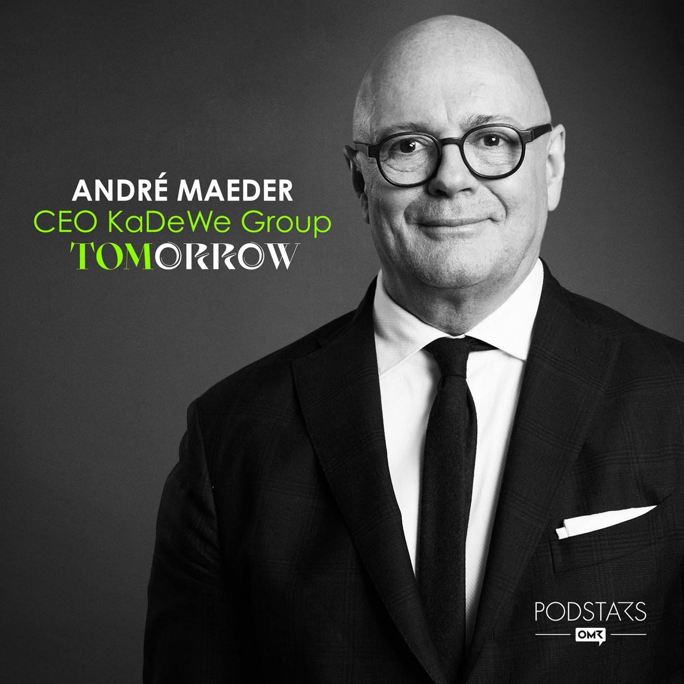 Die neue Ära des Luxury-Shoppings – mit André Maeder, CEO KaDeWe-Group