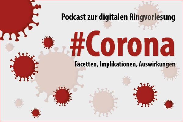 #Corona - Facetten, Implikationen, Auswirkungen