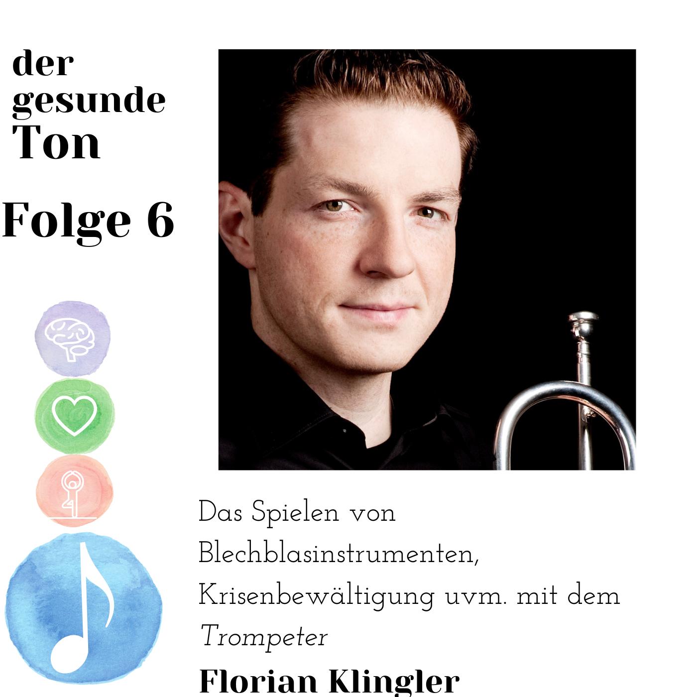 Das Spielen von Blechblasinstrumenten, Krisenbewältigung uvm. mit dem Trompeter Florian Klingler