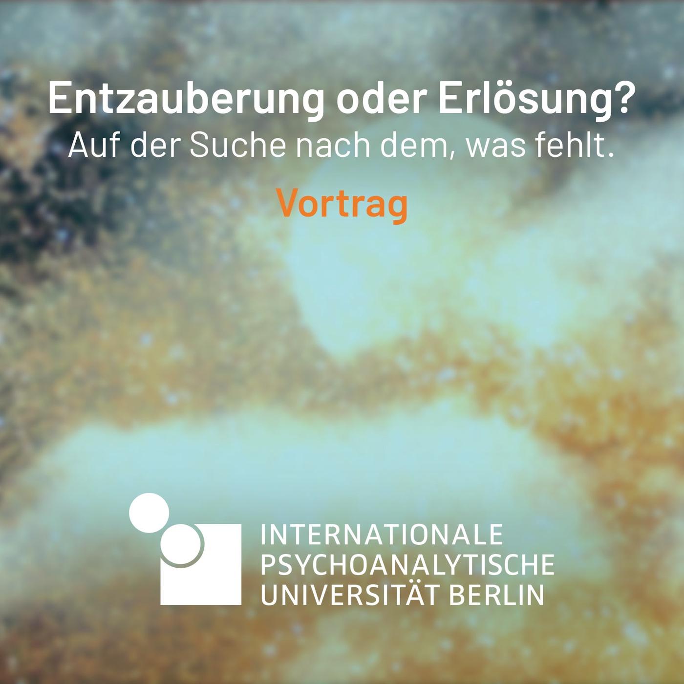 Symposium: Entzauberung oder Erlösung? Teil 1