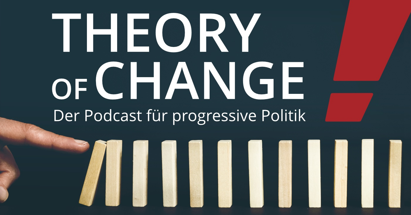 Theory of Change - Der Podcast für progressive Politik