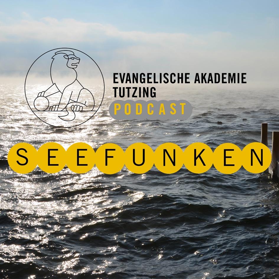 Seefunken - Der Podcast der Evangelischen Akademie Tutzing