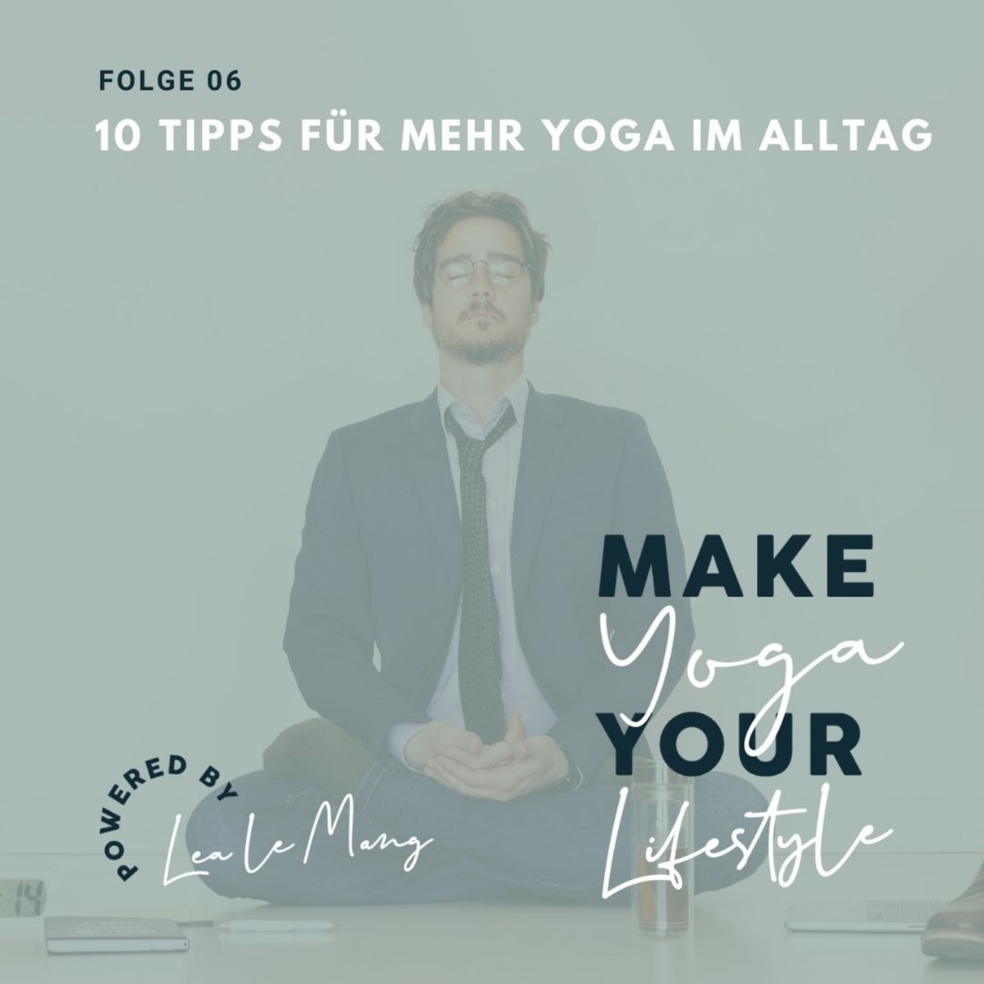 06 – 10 Tipps für mehr Yoga im Alltag