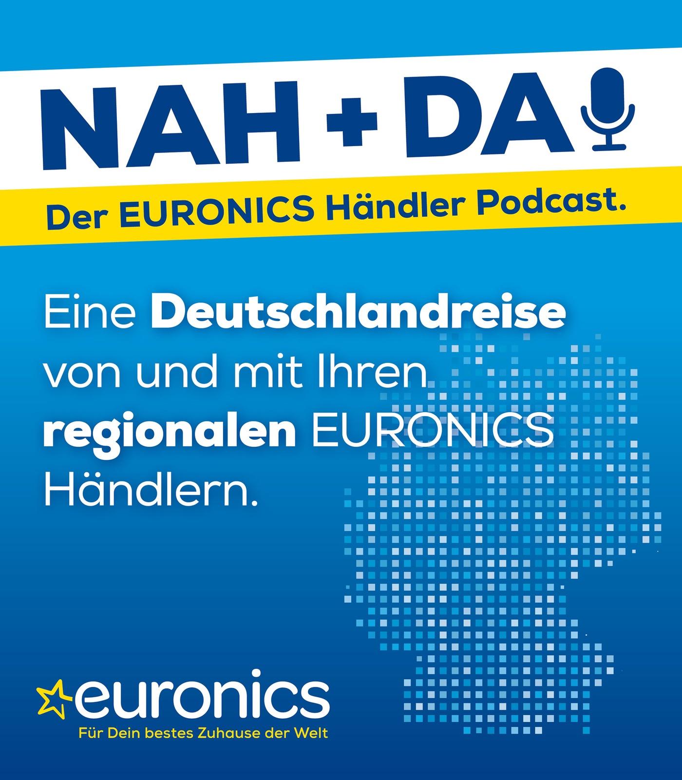Nah + Da ! - der EURONICS Händler Podcast