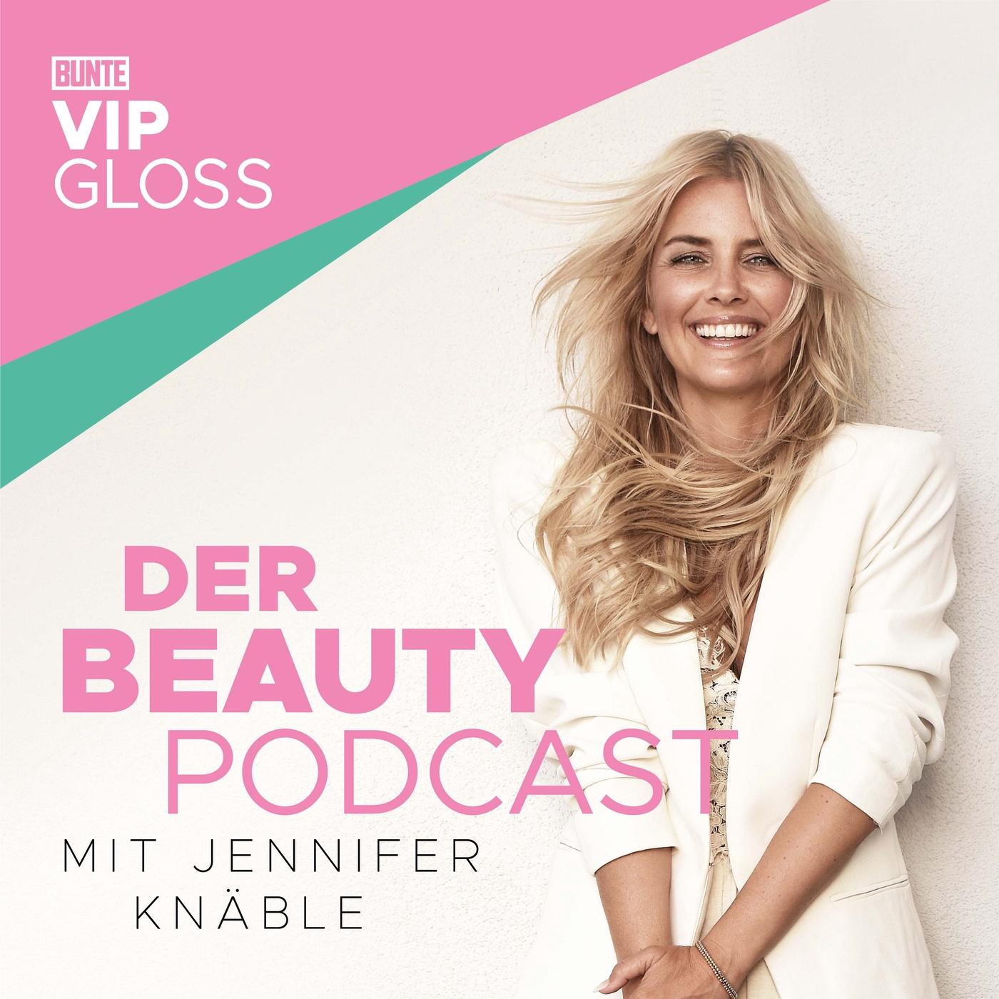 BUNTE VIP GLOSS - Der Beauty Podcast